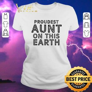 Nice Proudest aunt on this earth shirt sweater