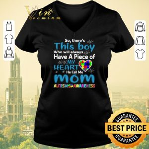Official So there's this boy have a peice my heart mom Autism Awareness shirt sweater