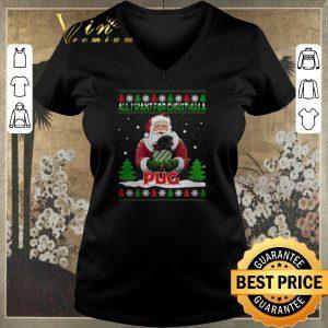 Original Ugly Christmas Santa all i want for Christmas a Pug sweater
