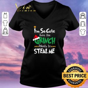Premium I'm so cute even the Grinch wants to steal me shirt sweater
