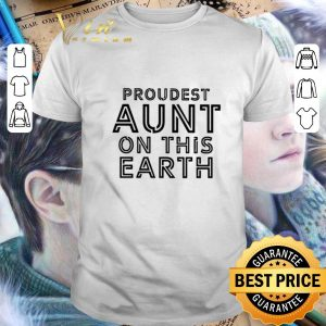 Premium Proudest aunt on this earth shirt