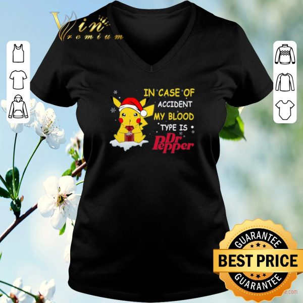 Pretty Christmas Pikachu In case of accident my blood type is Dr pepper shirt