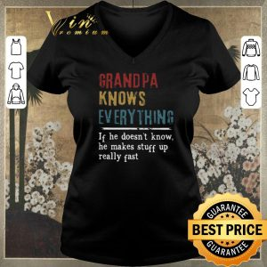 Pretty Grandpa knows everything if he doesn't know he makes stuff up shirt sweater