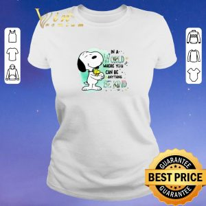 Pretty Snoopy Woodstock in a world where you can be anything be kind shirt sweater