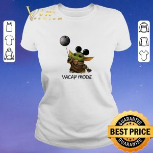 Top Star Wars Baby Yoda Mickey Vacay Mode Death shirt