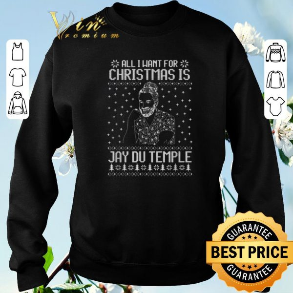 Top Ugly Christmas All I want for Christmas is Jay Du Temple sweater