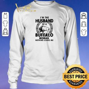Funny I'm the husband of a buffalo woman nothing scares me shirt sweater 2