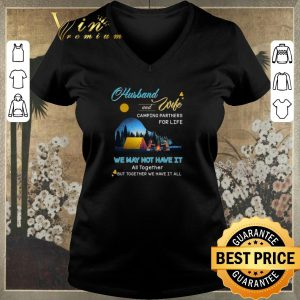 Hot Husband and wife camping partners for life we may not have it shirt sweater