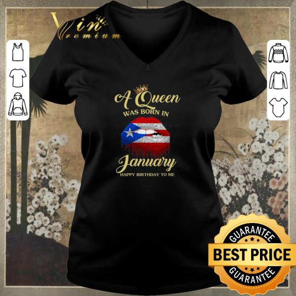 Hot Lip Puerto Rico A queen was born in january happy birthday to me shirt sweater
