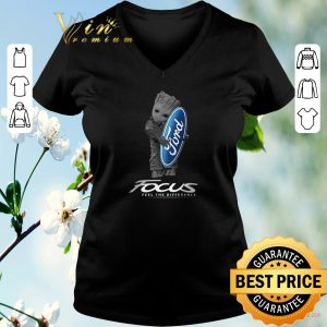 Nice Baby Groot Hug Ford Focus Feel The Difference shirt sweater