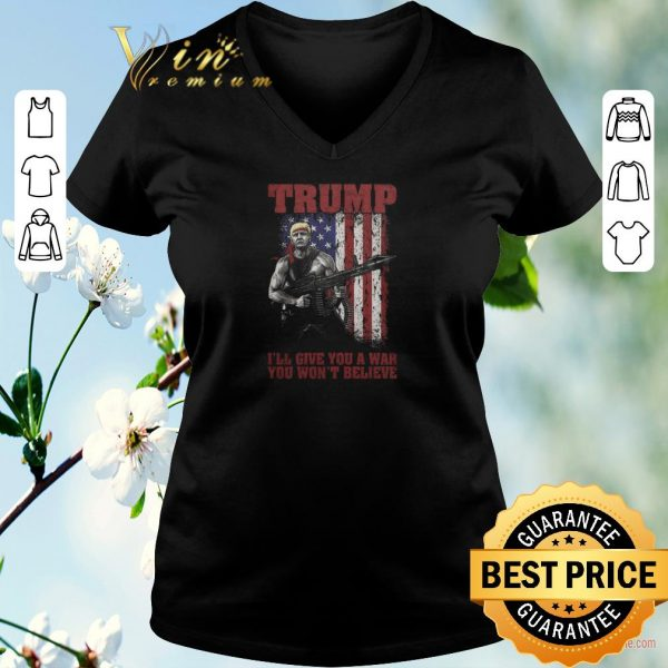 Nice Donald Trump i'll give you a war you won't believe American flag shirt sweater