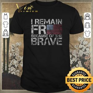 Official I remain free because of the brave American flag shirt sweater