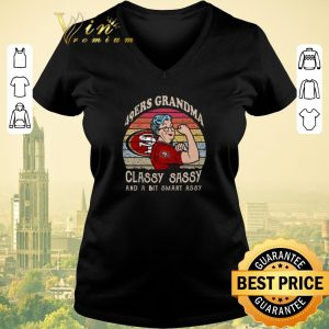 Official San Francisco 49ers grandma classy sassy and a bit smart assy shirt sweater
