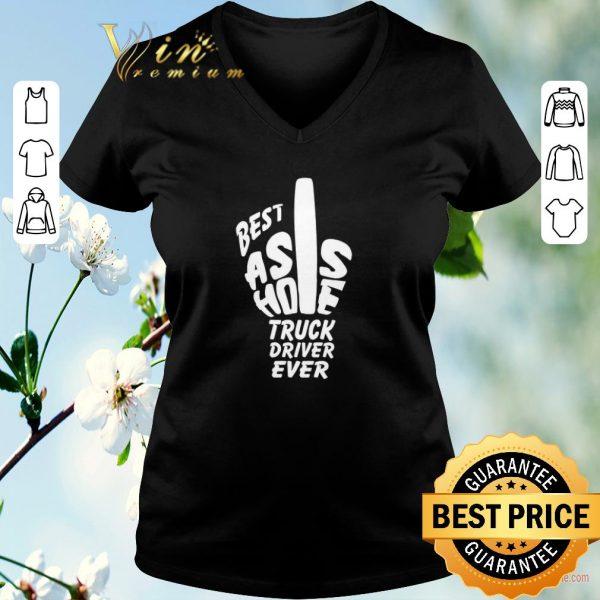 Premium Best asshole truck driver ever shirt sweater