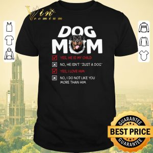 Pretty Rottweiler dog mom yes he is my child no he isn't just a dog shirt sweater