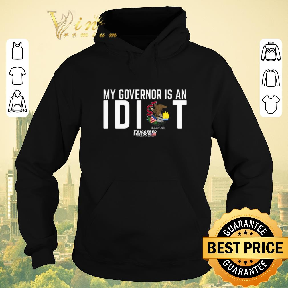 Top My governor is an idiot Illinois Triggered Freedom shirt sweater 4 - Top My governor is an idiot Illinois Triggered Freedom shirt sweater