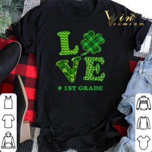 1st Grade Shamrocks LOVE Funny St Patricks day Girl Boy shirt sweater