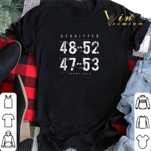 Acquitted 48 52 47 53 Trump 2020 shirt sweater 1