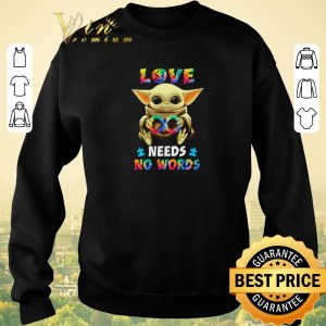 Awesome Baby Yoda Autism love needs no words Star Wars shirt sweater 2