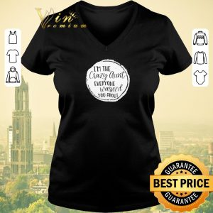 Awesome I'm the crazy aunt everyone warned you about shirt sweater