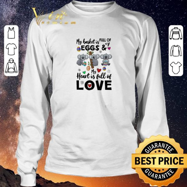 Awesome Koala my basket is full of eggs and my heart is full of love shirt sweater