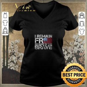 Funny American flag I remain free because of the brave Veteran shirt