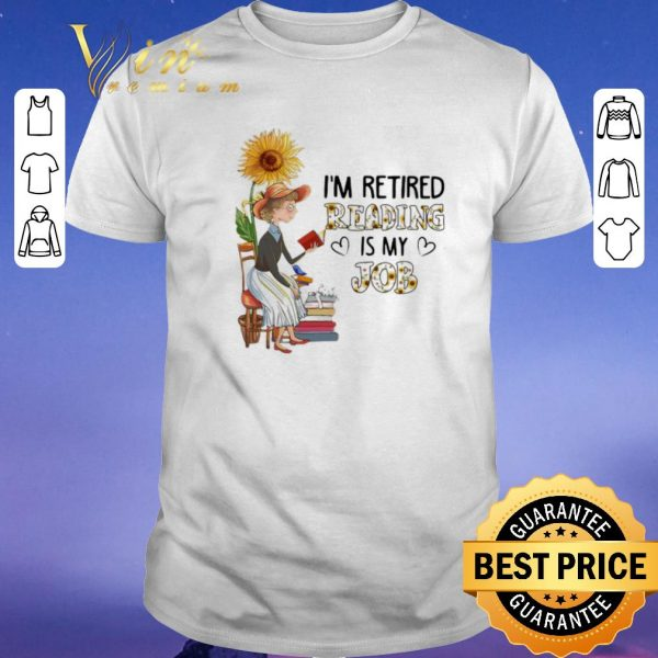 Nice I'm retired reading is my job sunflower shirt sweater