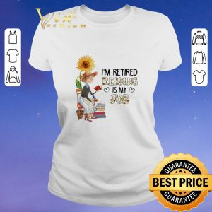 Nice I'm retired reading is my job sunflower shirt sweater 1