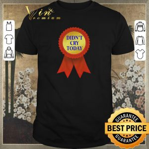 Official certifications didn't cry today shirt sweater