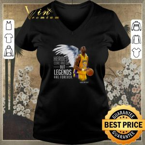 Pretty RIP Kobe Bryant Heroes Come And Go But Legends Are Forever shirt sweater
