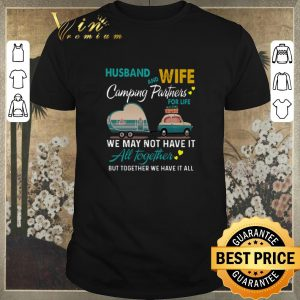 Top Husband and wife camping partners for life we may not have it all together shirt sweater