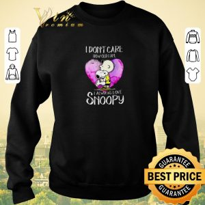 Top I don't care how old i am i always love Snoopy Charlie Brown shirt sweater 2