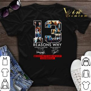 13 Reasons Why the only way to learn secret is to press play signatures shirt sweater