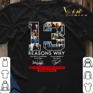 13 Reasons Why the only way to learn secret is to press play signatures shirt sweater 2
