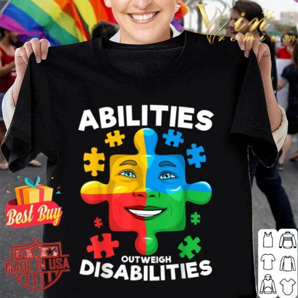 Abilities Outweigh Disabilities Autism awareness Inspiring shirt