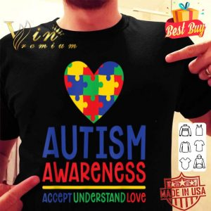 Accept Understand Love - Autism Awareness Day Month shirt