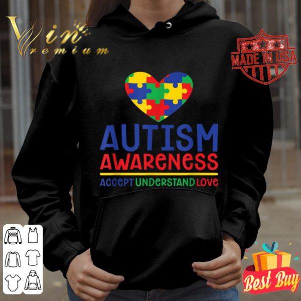 Accept Understand Love - Autism Awareness Day Month shirt