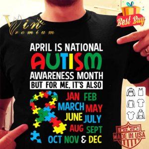 April is National Autism Awareness Month Gift shirt