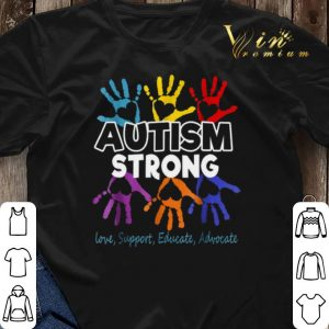 Autism awareness strong love support educate advocate shirt 2