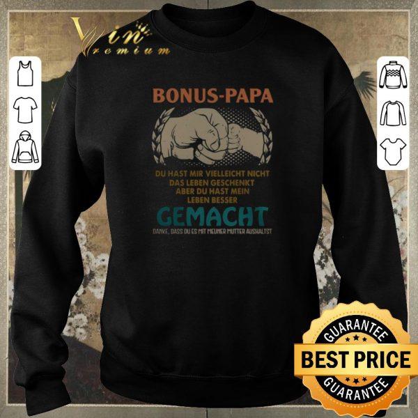Awesome Bonus papa du hast mir vielleicht nicht gemacht father day shirt sweater