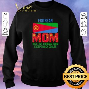 Awesome Eritrean Mom just like a normal mom except much cooler Mother's Day shirt sweater 2