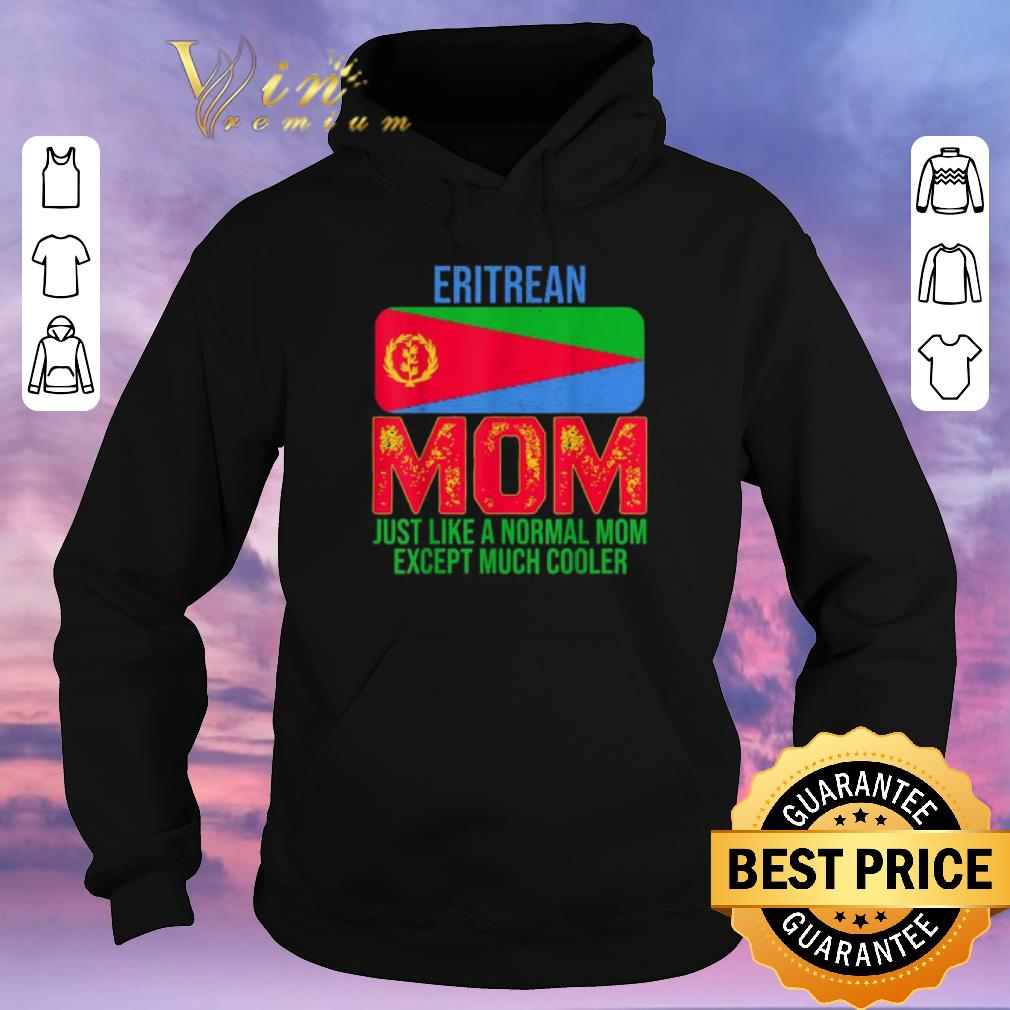 Awesome Eritrean Mom just like a normal mom except much cooler Mother s Day shirt sweater 4 - Awesome Eritrean Mom just like a normal mom except much cooler Mother's Day shirt sweater