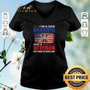 Awesome I'm a dad grandpa and a veteran nothing scares me American flag shirt sweater