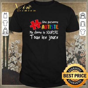 Awesome Une Personne Autiste Me Donne Le Sourire Tous Les Jours shirt sweater