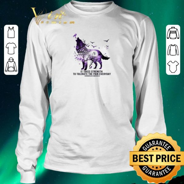 Awesome Wolf It takes strength to tolerate the pain everyday shirt sweater