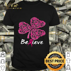 Believe Shamrock Breast cancer Awareness Patrick Day Lover shirt