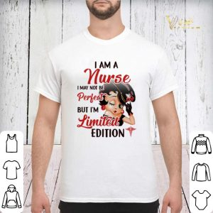 Betty Boop I am a nurse i may not be perfect but i'm limited edition shirt sweater 2