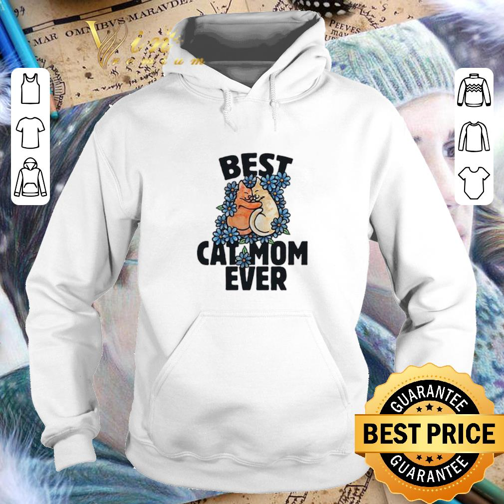 Cheap Best Cat Mom Ever Mother Day shirt 4 2 - Cheap Best Cat Mom Ever Mother Day shirt