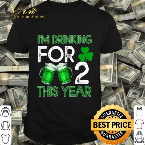 Drinking for 2 this year St Patricks day shirt