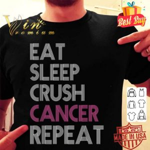 Eat Sleep Crush Cancer Repeat Funny Breast Cancer shirt